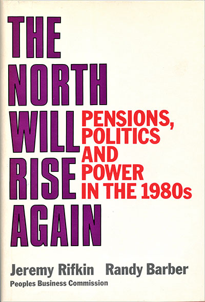 The North Will Rise Again: Pensions, Politics and Power in the 1980s