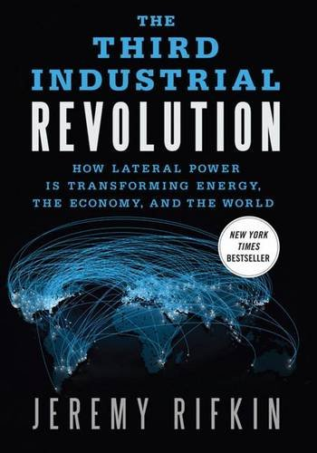 Jeremy Rifkin The Third Industrial Revolution